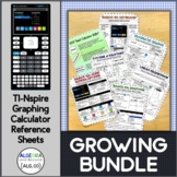 TI-Nspire Graphing Calculator Reference Sheets Growing Bundle