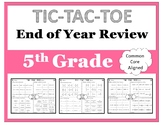 TIC-TAC-TOE - 5th Grade Math End Of Year Review