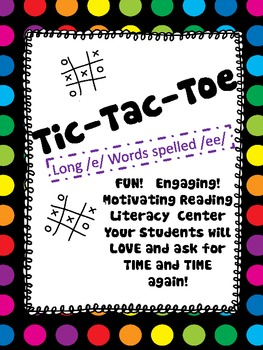 TIC TAC TOE  Long /e/ spelled /ee/