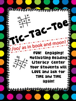 TIC TAC TOE /oo/ as in book and moon