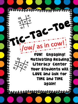 TIC TAC TOE  /ow/ as in cow!