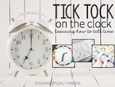 TICK-TICK ON THE CLOCK - TELLING TIME RESOURCES