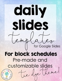 TIE DYE DAILY SLIDES TEMPLATES FOR BLOCK SCHEDULES | GOOGLE DRIVE