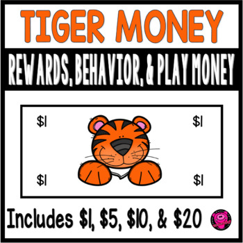 TIGERS Classroom Play Money for Reward Behavior and Dramatic Play