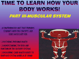 THE HUMAN BODY SYSTEMS UNIT: PART III~MUSCULAR SYSTEM
