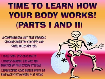 THE HUMAN BODY SYSTEMS UNIT: PARTS I & II