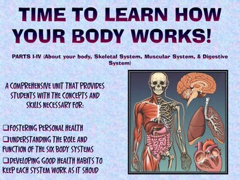 THE HUMAN BODY SYSTEMS UNIT: PARTS I-IV