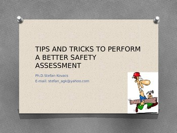 TIPS AND TRICKS FOR A BETTER SAFETY ASSESSMENT