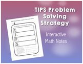 TIPS Problem Solving Strategy: Interactive Notes