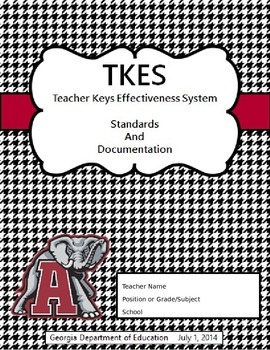 TKES Georgia Teacher Evaluation Binder: Standards and Rubrics - University of AL