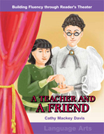 A Teacher and A Friend - Reader's Theater Script and Fluency Lesson