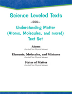 Leveled Texts - Understanding Matter (Atoms, Molecules, and more!) Text Set