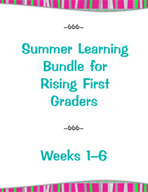 Summer Learning Bundle for Rising First Graders - Weeks 1-6