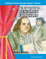 The Inventor Benjamin Franklin - Reader's Theater Script and Fluency Lesson