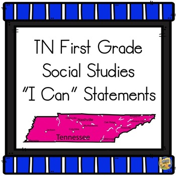I Can Statements TN 1st Grade Social Studies - Tennessee First Grade S.S.