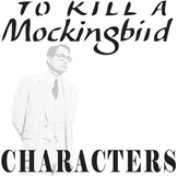 TO KILL A MOCKINGBIRD Characters Organizer (by Harper Lee)