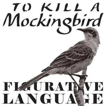 To Kill A Mockingbird Figurative Language By Created For Learning