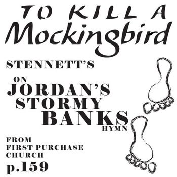 TO KILL A MOCKINGBIRD On Jordan's Stormy Banks Hymn Analysis