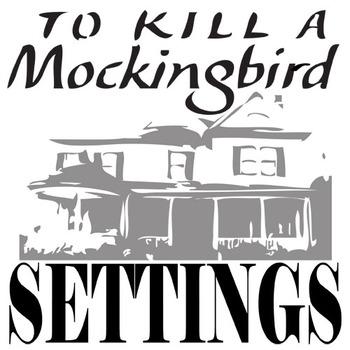 TO KILL A MOCKINGBIRD Setting Organizer - Physical & Emotional