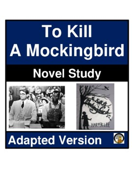 TO KILL A MOCKINGBIRD NOVEL STUDY UNIT- ADAPTED- QUESTIONS & TEST – HARPER LEE