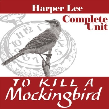 TO KILL A MOCKINGBIRD Unit Novel Study (Harper Lee) - Lite