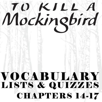 TO KILL A MOCKINGBIRD Vocabulary List and Quiz (chap 14-17)