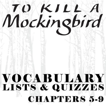 TO KILL A MOCKINGBIRD Vocabulary List and Quiz (chap 5-9)