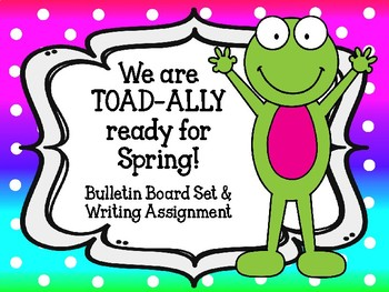 TOAD-ALLY Ready for Spring. Spring Bulletin Board Set and