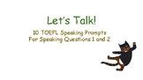 TOEFL Speaking Prompts: Let's Talk (Sample Version)