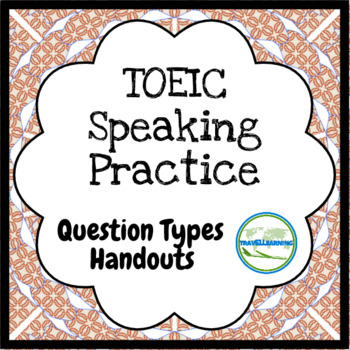 TOEIC Speaking All 6 Question Types Practice Handouts