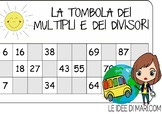 TOMBOLA DEI MULTIPLI E DIVISORI-BINGO OF MULTIPLES AND DIV