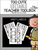 TOO CUTE EDITABLE TEACHER TOOLBOX GRAY LABELS
