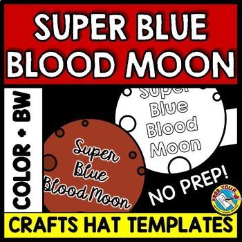 TOTAL LUNAR ECLIPSE 2018 ACTIVITIES ⚫ SUPER BLUE BLOOD MOON CRAFT HAT TEMPLATES