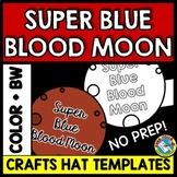 TOTAL LUNAR ECLIPSE 2018 ACTIVITIES ⚫ SUPER BLUE BLOOD MOO