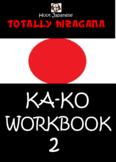 HIRAGANA WORKBOOK 2: TOTALLY HIRAGANA JAPANESE KA-KO WORKB