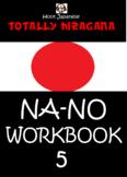 HIRAGANA WORKBOOK 5 : TOTALLY HIRAGANA JAPANESE NA-NO WORK