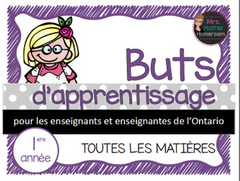 Buts d'apprentissage 1ere année (Ontario) - Learning Goals in French