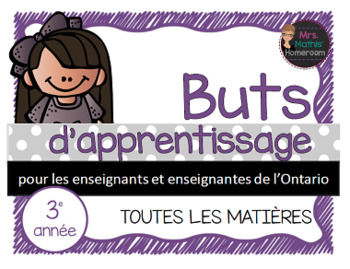 Buts d'apprentissage 3e année (Ontario) - Learning Goals