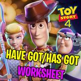 TOY STORY 4 WORKSHEET │ HAVE GOT/ HAS GOT PRACTICE │ READI