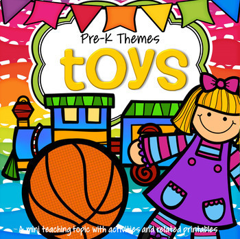 TOYS Theme Math and Literacy Activities, Printables and Centers Preschool