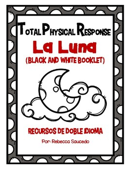 TPR Lesson to teach about La Luna (The Moon) Black and White Student Booklet