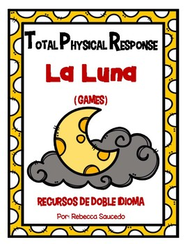 TPR Lesson to teach about La Luna (The Moon) Games