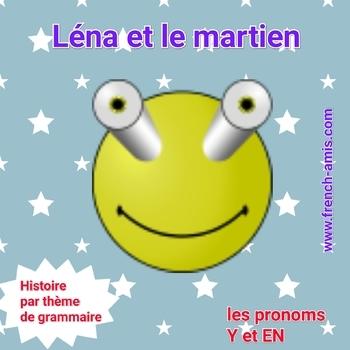 French reading - Y and EN  pronouns - Dialogue - Léna et le martien