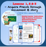 TPRS & TPR French. LESSON BUNDLE 1, 2 & 3. French Through Movement and Story.