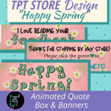 TPT Animated Quote Box & Banners HAPPY SPRING