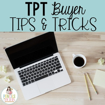 TPT Buyer Tips & Tricks - Make the Most of Your TPT Experience!