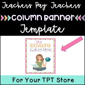 TPT Column Banner Template and Directions