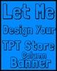 TPT Column Store Banner - Teachers Pay Teachers Column Store Banner Full Design