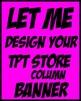 TPT Column Store Banner - Teachers Pay Teachers Column Sto