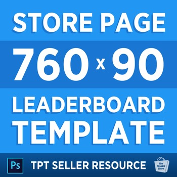 TPT Seller Resource: Store Page Leaderboard Banner Photoshop TEMPLATE